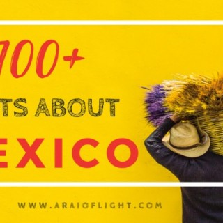 100+ Interesting and Fun Facts about Mexico facts